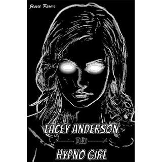 Lacey Anderson is Hypno Girl eBook Jessie Krowe Kindle