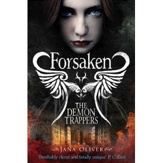 The Demon Trappers Forsaken eBook Jana Oliver Kindle