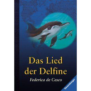 Das Lied der Delfine: Federica de Cesco: Bücher