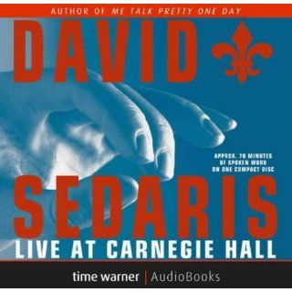 David Sedaris Live at Carnegie Hall David Sedaris