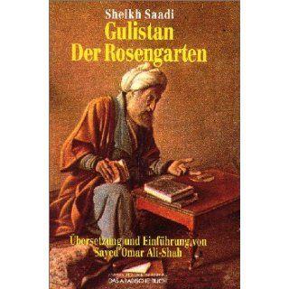 Gulistan. Der Rosengarten: Sheikh Saadi: Bücher
