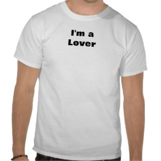 Lover Tee Shirts Im a Lover custom slogan Tshirts