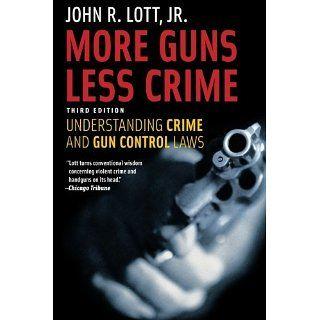 More Guns, Less Crime Understanding Crime and Gun Control Laws, Third