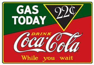 Drink Coca Cola Coke Gas Today 22 Cents Tin Sign