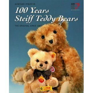 100 Years Steiff Teddy Bears The Original Since 1902