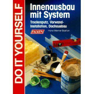 Innenausbau mit System. Trockenputz, Vorwand  Installation, Dachausbau