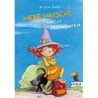 Hexe Hatschi macht Geschichten Brigitte Endres Bücher