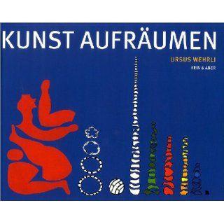 Die Kunst, aufzuräumen: Ursus Wehrli: Bücher