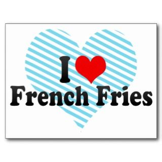 Love French Fries Postcard