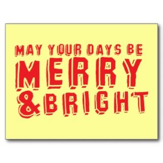 May your days be MERRY and Bright Post Card