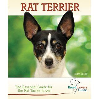Rat Terrier (Breed Lovers Guide) eBook Judith Tabler