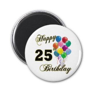 Happy 25th Birthday Gifts with Balloons Fridge Magnets
