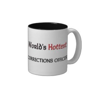 Worlds Hottest Corrections Officer Coffee Mugs