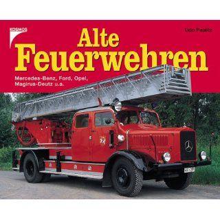 Alte Feuerwehren. Mercedes Benz, Ford, Opel, Magirus Deutz u. a