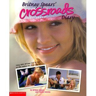 Britney Spears Movie Diary (Crossroads Film Tie in)