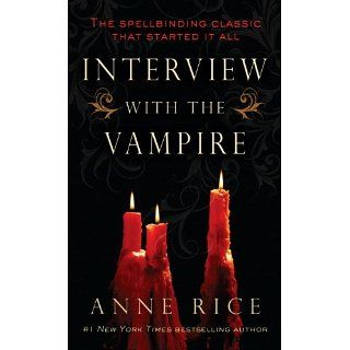 Interview with the Vampire (Vampire Chronicles) eBook Anne Rice