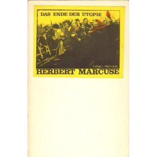 Das Ende der Utopie Herbert Marcuse, Horst Kurnitzky
