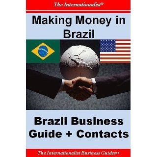 Making Money in Brazil Brazil Business Guide and Contacts eBook