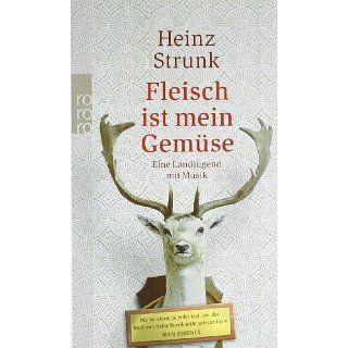 Fleisch ist mein Gemüse Heinz Strunk Bücher