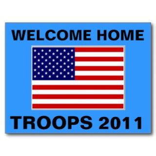 WELCOME HOME TROOPS 2011   USA POSTCARDS   GIFTS