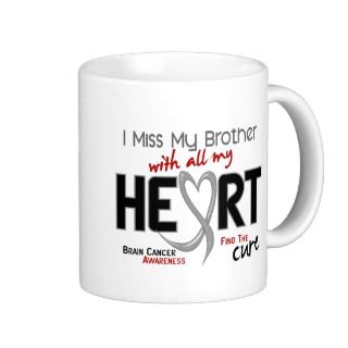 Brain Cancer I MISS MY BROTHER Mug