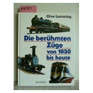 Die berühmten Züge von 1830 bis heute: Clive Lamming