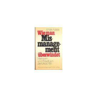 Wie man Missmanagement überwindet Erkennen und Beseitigen der
