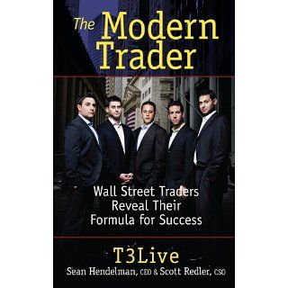 The Modern Trader Wall Street Traders Reveal Their Formula for