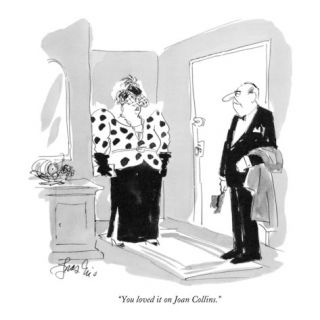 You loved it on Joan Collins.   New Yorker Cartoon Premium Giclee Print by Edward Frascino