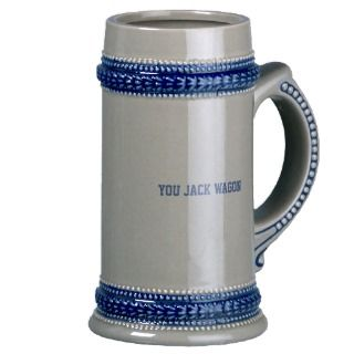 You Jack Wagon Stein Mugs