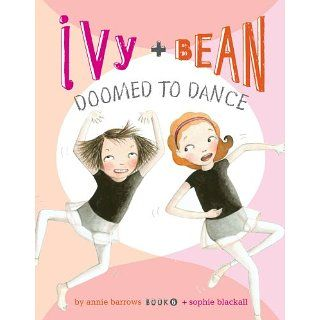 Ivy and Bean Doomed to Dance Book 6 Ivy and Bean Series, Book 6 (Ivy