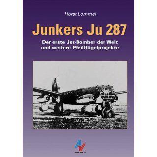 Junkers Ju 287: Der erste Jet   Bomber der Welt und weitere
