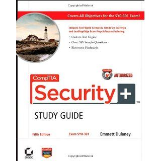 CompTIA Security+ Study Guide Exam SY0 301 Emmett Dulaney