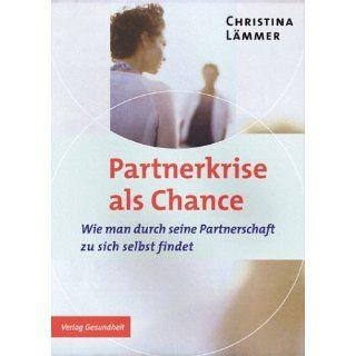 Partnerkrise als Chance. Wie man durch seine Partnerschaft zu sich