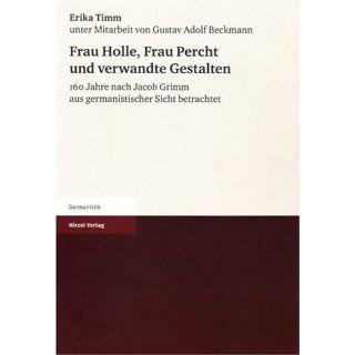 Frau Holle, Frau Percht und verwandte Gestalten Erika Timm