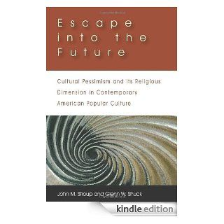 Escape into the Future Cultural Pessimism and its Religious Dimension