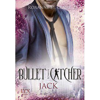 Bullet Catcher Jack eBook Roxanne St. Claire, Kristiana Dorn Ruhl