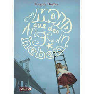 Den Mond aus den Angeln heben eBook Gregory Hughes, Brigitte Jakobeit