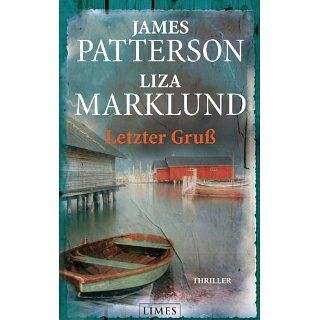 Letzter Gruß: Thriller eBook: James Patterson, Liza Marklund, Anne