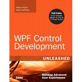 WPF Control Development Unleashed Building Advanced User Experiences