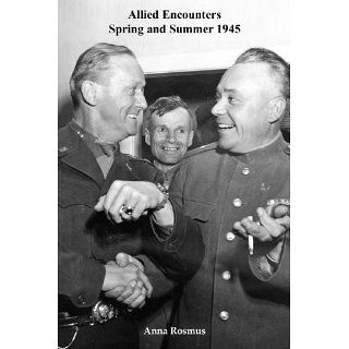 Allied Encounters. Spring and Summer 1945 eBook John Sheldon