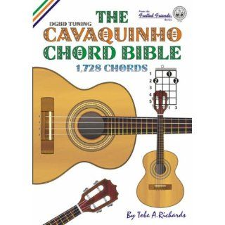 The Cavaquinho Chord Bible DGBD Standard Tuning 1, 728 Chords