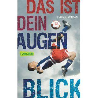 Das ist dein Augenblick eBook Corien Botman, Rolf Erdorf