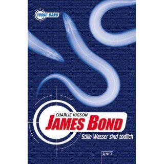 James Bond Stille Wasser sind tödlich Charlie Higson