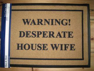 Fußmatte Fußabtreter  WARNING! DESPERATE HOUSE WIFE   Original Mars