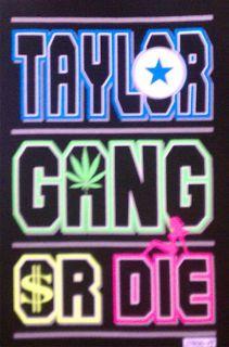 TAYLOR GANG OR DIE All Star Wiz Khalifa Hip Hop Rap Cash Babe Music T