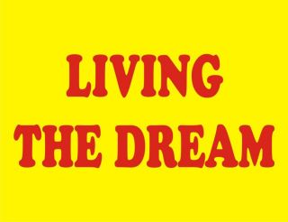 LIVING THE DREAM Funny T Shirt College Adult Humor Tee