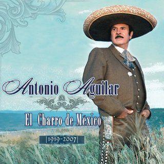 El Charro de Mexico 1919 2007 Antonio Aguilar Music