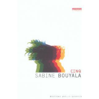 Cinq   Achat / Vente livre Sabine Bouyala pas cher