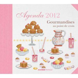 GOURMANDISES AU POINT DE CROIX ; AGENDA 2012   Achat / Vente livre